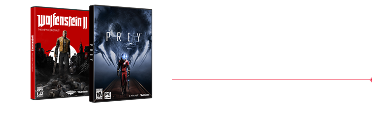 2 Games FREE!Get Wolfenstein® II: The New Colossus™ and Prey® FREE.*